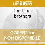The blues brothers cd musicale di Artisti Vari