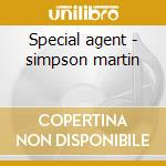 Special agent - simpson martin cd musicale
