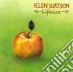 Helen Watson - Lifesize cd musicale di WATSON HELEN