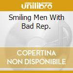 SMILING MEN WITH BAD REP. cd musicale di HERON MIKE
