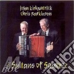 John Kirkpatrick & Chris Parkinson - The Sultans Of Squeeze cd musicale di KIRKPATRICK/PARKINSO