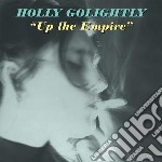 UP THE EMPIRE                             cd musicale di Holly Golightly