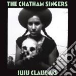 (LP VINILE) JU JU CLAUDIUS lp vinile di Singers Chatham