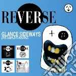 GLANCE SIDEWAYS (THE COMPLETE REVERSE)    cd musicale di REVERSE