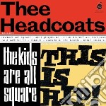 (LP VINILE) Kids are all square - this is hip! lp vinile di Headcoats Thee