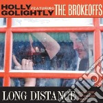 Holly Golightly And The Brokeoffs - Long Distance cd musicale di Holly & t Golightly