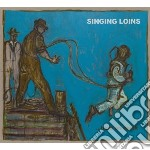 Singing Loins - ...here On Earth cd musicale di Loins Singing