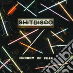 Shitdisco - Kingdom Of Fear cd musicale di SHITDISCO