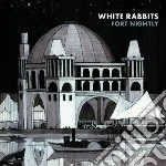 White Rabbits - Fort Nightly cd musicale di Rabbits White