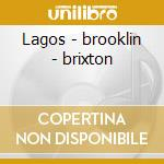 Lagos - brooklin - brixton cd musicale di Dub Fuji