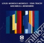 Khumbula (remember) cd musicale di Louis/tracey Moholo