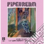 PIPEDREAM                                 cd musicale di Mark charig (feat. k