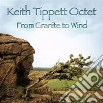Keith Tippett Octet - From Granite To Wind cd musicale di Keith tippett octet