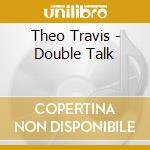 Double talk cd musicale di Theo Travis