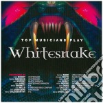 Top Musicians Play Whitesnake cd musicale di Artisti Vari