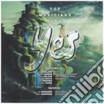 Top Musicians Play Yes cd musicale di Artisti Vari