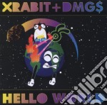 Xrabit+dmgs - Hello World cd musicale di XRABIT+DMGS