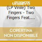 (LP VINILE) Two fingers lp vinile di Fingers Two