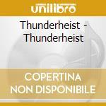 Thunderheist - Thunderheist cd musicale di THUNDERHEIST