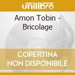 Amon Tobin - Bricolage cd musicale di AMON TOBIN