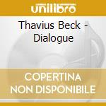 Dialogue 09 cd musicale di Thavius Beck