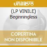 (LP VINILE) Beginningless lp vinile