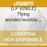 (LP VINILE) Flying wonder/wobbly jack lp vinile
