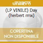 (LP VINILE) Day (herbert rmx) lp vinile