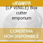 (LP VINILE) Box cutter emporium lp vinile