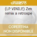 (LP VINILE) Zen remix a retrospe lp vinile