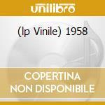 (LP VINILE) 1958 lp vinile