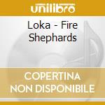 FIRE SHEPHERDS cd musicale di LOKA
