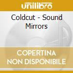 SOUND MIRRORS LIMITED cd musicale di COLDCUT