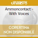 WITH VOICES cd musicale di AMMONCONTACT