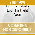 Let night road 09 cd musicale di Cannibal King