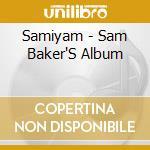 Samiyam - Sam Baker'S Album cd musicale di Samiyam