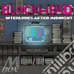 Interlude after midnight cd musicale di Blockhead