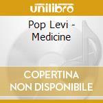 Pop Levi - Medicine cd musicale di Levi Pop
