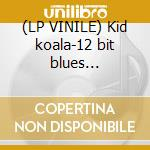 (LP VINILE) Kid koala-12 bit blues dlp+flexidisc lp vinile di Koala Kid