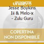 Jesse boykins iii & melo x-zulu guru cd cd musicale di Jesse boykins iii &