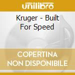 Built for speed cd musicale di Kruger