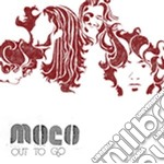 Moco - Out To Go cd musicale di Moco