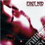 Fixit Kid - The Easy Way Out cd musicale di Kid Fixit