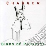 Charger / Birds of Paradise - Charger / Birds of Paradise cd musicale di Charger/birds of par