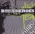 B Movie Heroes - Calibrate cd musicale di B-MOVIE HEROES