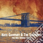 Only bridge i need cd musicale di Nate & the Campany