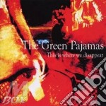 THIS IS WHERE WE DISAPPEAR cd musicale di GREEN PAJAMAS