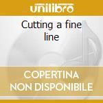 Cutting a fine line cd musicale di Flinstones Frantic