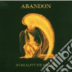 Abandon - In Reality We Suffer cd musicale di Abandon
