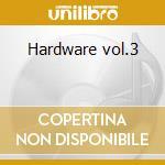 Hardware vol.3 cd musicale di Artisti Vari